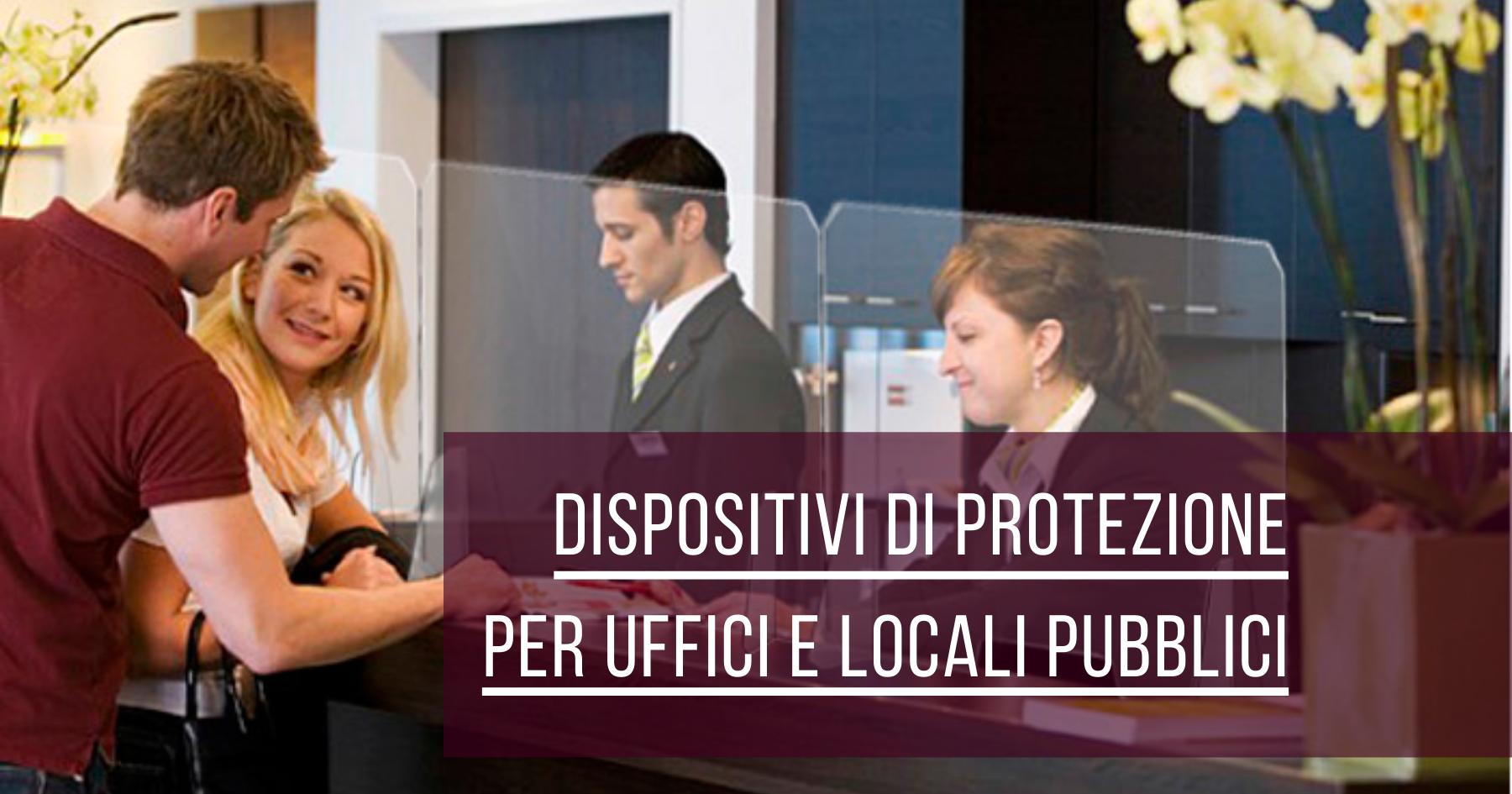 Dispositivi di protezione per uffici, hotel, locali pubblici